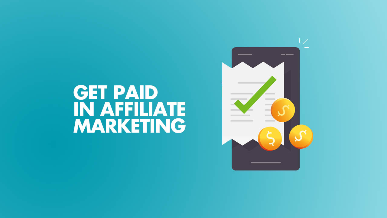 Methods-to-Get-Paid-in-Affiliate-Marketing.jpg